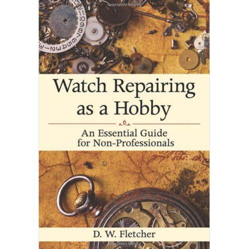 Watch Repairing as a Hobby Book
