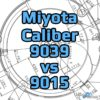 Miyota Caliber 9039 Vs 9015