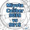 Miyota Caliber 9039 Vs 9015