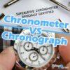 Chronometer Vs Chronograph Watches